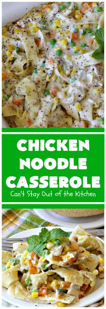 Chicken Noodle Casserole | Can't Stay Out of the Kitchen