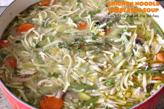 Chicken Noodle Vegetable Soup | Can't Stay Out of the Kitchen | this home-style #soup is absolutely scrumptious. It's made with #Amish #noodles, #chicken #carrots, #corn, #greenbeans & #peas. This is perfect comfort food for fall. #chickensoup #chickennoodlesoup