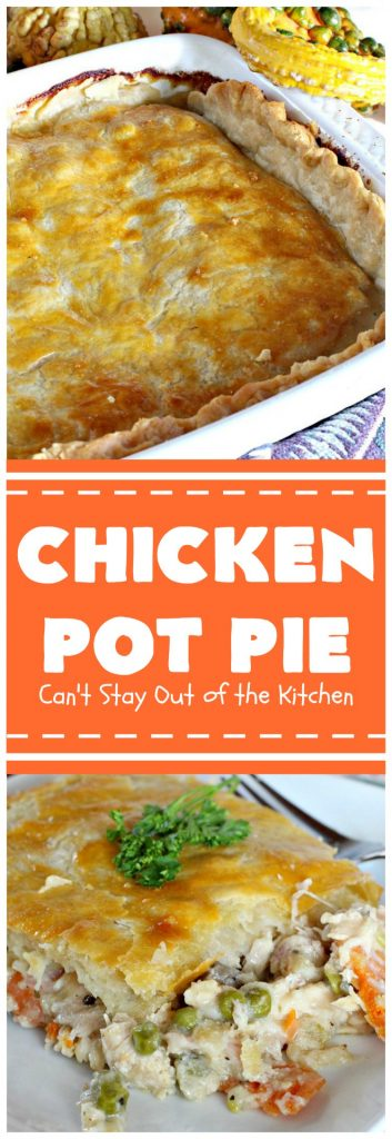 Chicken Pot Pie | Can't Stay Out of the Kitchen | this fabulous #chickenpotpie comes from #TheDovesNest tearoom in Waxahachie, Texas. This is comfort food at its best! It's also terrific for family or company meals. #chicken #potpie #potatoes #carrots #peas