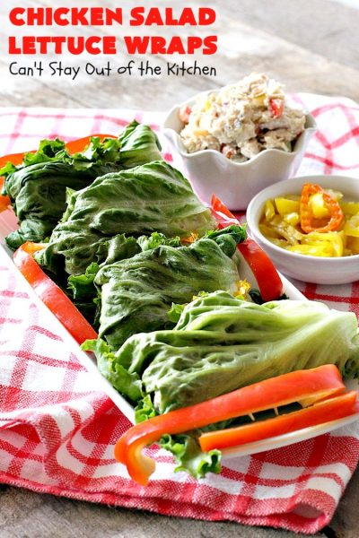 Chicken Salad Lettuce Wraps | Can't Stay Out of the Kitchen | this is my favorite way to eat #chickensalad. Much lower calorie & the flavors are amazing. Terrific for #lunch. #chicken #wraps #glutenfree