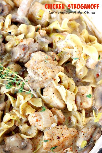 Chicken Stroganoff | Can't Stay Out of the Kitchen | this easy & delicious one-pot meal can be ready in about 30 minutes! Perfect comfort food for #MothersDay! #chicken #noodles