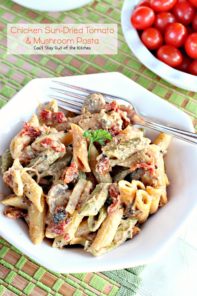 ... tomatoes make Chicken Sun-Dried Tomato and Mushroom Pasta first rate