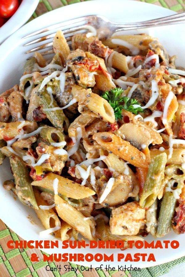 Chicken Sun-Dried Tomato and Mushroom Pasta | Can't Stay Out of the Kitchen | fabulous #pasta #recipe that's kid-friendly & terrific for family, company or #holiday dinners like #Easter or #MothersDay. #Chicken #Noodles #SunDriedTomatoes #Mushrooms #Italian #MozzarellaCheese #EasyPastaDish