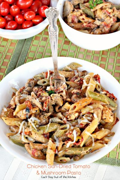 Chicken Sun-Dried Tomato and Mushroom Pasta | Can't Stay Out of the Kitchen | amazing #pasta dish with #chicken #sun-driedtomatoes and #mushrooms in a #mozzarellacheese sauce.