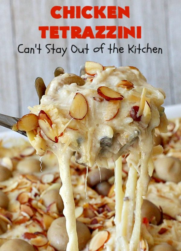 Chicken Tetrazzini | Can't Stay Out of the Kitchen | This #pasta entree is absolutely amazing. It has a thick, creamy, cheesy sauce that' so wonderfully mouthwatering. It's the perfect #chicken dish for company, too. #mushrooms #almonds #mozzarella #parmesan #linguine