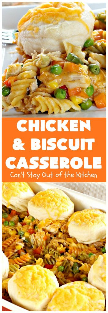 Chicken and Biscuit Casserole | Can't Stay Out of the Kitchen