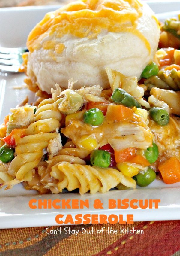 Chicken and Biscuit Casserole | Can't Stay Out of the Kitchen | our favorite #chicken #casserole recipe. This one includes #noodles, #biscuits, veggies & lots of #cheese!