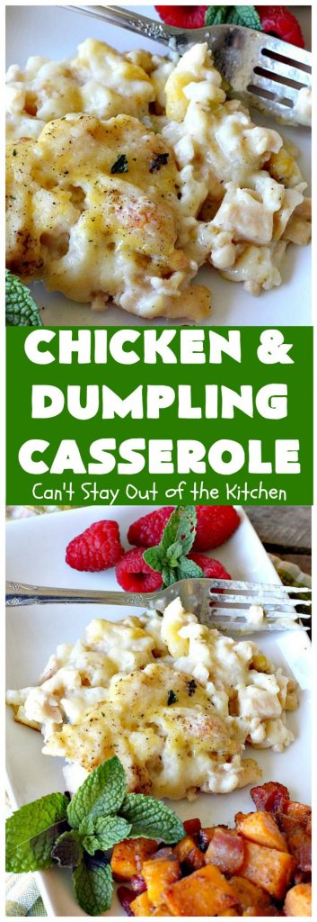 Chicken and Dumpling Casserole | Can't Stay Out of the Kitchen | this 8-ingredient #chicken entree is so easy. It basically has four layers & each is really simple. None of the layers are stirred together. Instead the #casserole magically bakes up into some of the best chicken & dumplings ever! Great for family or company dinners but without all the work! #chickenanddumplings