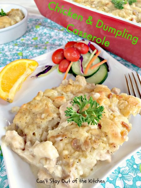 Chicken & Dumpling Casserole | Can't Stay Out of the Kitchen