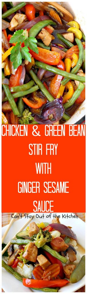 Chicken and Green Bean Stir Fry with Ginger Sesame Sauce | Can't Stay Out of the Kitchen