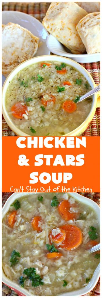 Chicken and Stars Soup | Can't Stay Out of the Kitchen