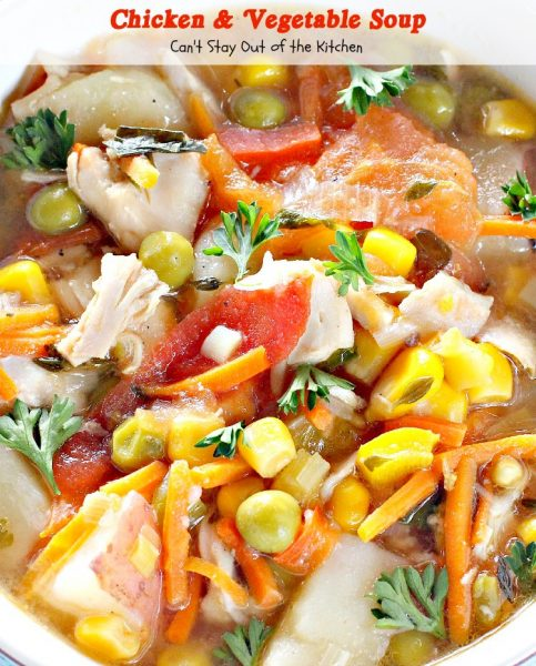 Chicken and Vegetable Soup | Can't Stay Out of the Kitchen | This fabulous #soup is loaded with #veggies #potatoes and #rotisseriechicken. #glutenfree #dairyfree