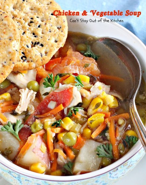 Chicken and Vegetable Soup | Can't Stay Out of the Kitchen