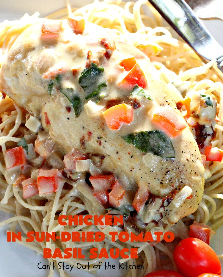 Chicken In Sun Dried Tomato Basil Sauce Can T Stay Out Of The Kitchen