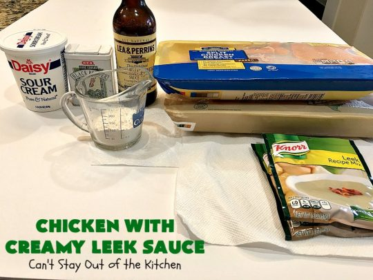 Chicken with Creamy Leek Sauce | Can't Stay Out of the Kitchen | this delicious #chicken #recipe is cooked with a heavenly #LeekSauce. It's quick & easy to prepare & uses only a handful of ingredients. Wonderful for company or #holiday dinners. #ChickenWithCreamyLeekSauce #leeks #KnorrsLeekSoupMix #EasyChickenRecipe #HolidayDinner