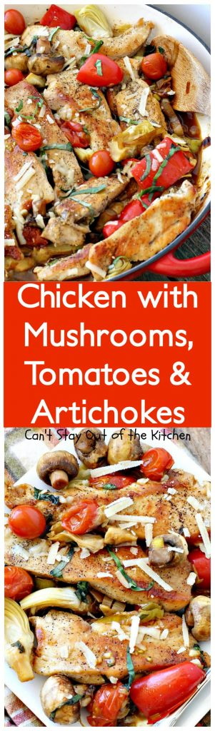 Chicken with Mushrooms, Tomatoes and Artichokes | Can't Stay Out of ...