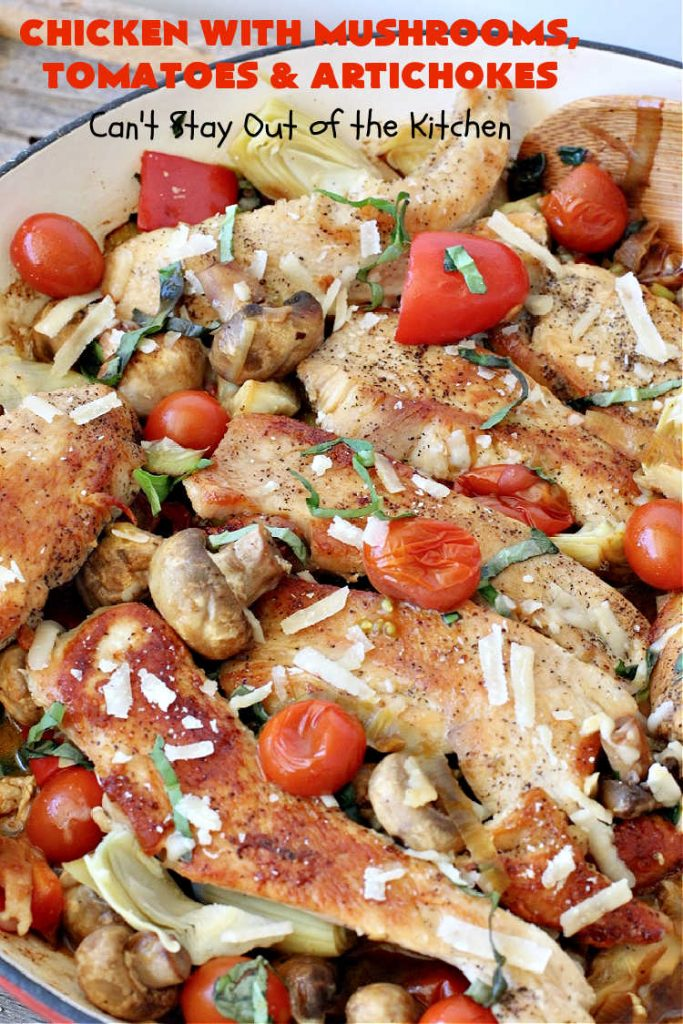 Chicken with Mushrooms, Tomatoes and Artichokes | Can't Stay Out of the Kitchen | this scrumptious one-dish #chicken skillet dinner is the perfect entree for weeknights. It only takes about 30 minutes, plus it's #healthy, #LowCalorie #CleanEating & #GlutenFree. #tomatoes #mushrooms #artichokes #30MinuteMeal #EasyOneDishMeal #ChickenWithMushroomsTomatoesAndArtichokes