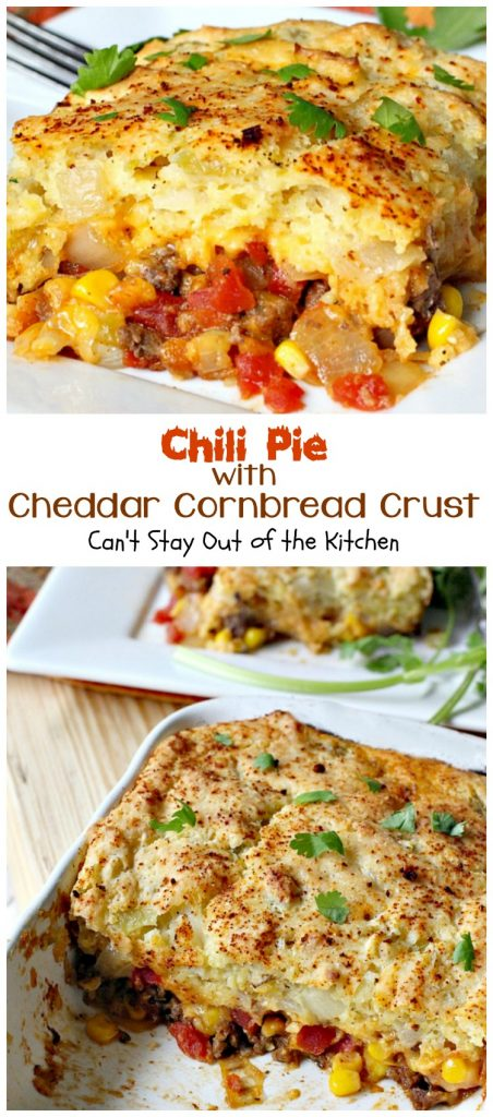 Chili Pie with Cheddar Cornbread Crust | Can't Stay Out of the Kitchen