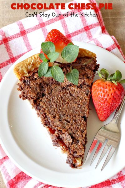 Chocolate Chess Pie | Can't Stay Out of the Kitchen | this easy & delicious #Pie uses only 7 ingredients. It's such an easy #dessert for any kind of function. If you like #ChocolateFudge desserts, you'll go crazy over this one. It's rich, decadent & heavenly. #ChocolateDessert ChocolateChessPie #Holiday #HolidayDessert #ValentinesDayDessert #EasyChocolateDessert #FavoriteChocolateDessert #fudge #FudgeDessert