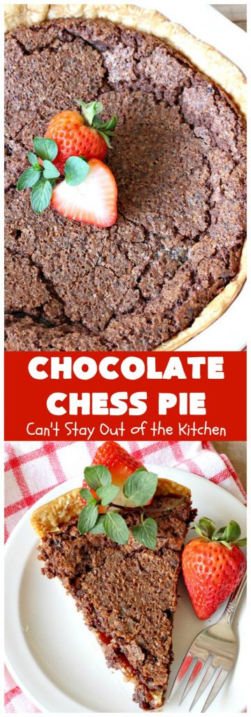 Chocolate Chess Pie | Can't Stay Out of the Kitchen