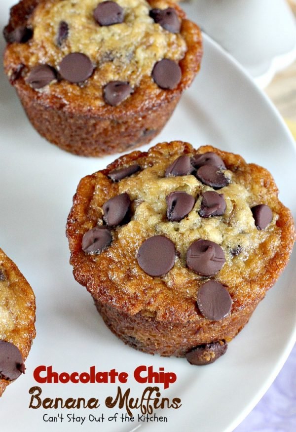 Chocolate Chip Banana Muffins   Can't Stay Out of the Kitchen