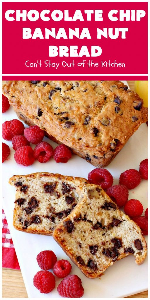 Chocolate Chip Banana Nut Bread | Can't Stay Out of the Kitchen | this is the best #BananaBread #recipe ever! It's loaded with #ChocolateChips making it rich, decadent & more like a #dessert than a #SweetBread. This addictive and heavenly #bread is terrific for a weekend, company or #holiday #breakfast. #chocolate #bananas #walnuts #HolidayBreakfast #BestBananaBread #ChocolateChipBananaNutBread