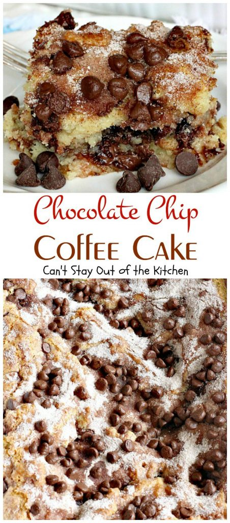 Chocolate Chip Coffee Cake | Can't Stay Out of the Kitchen