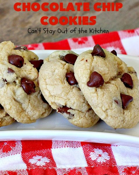Chocolate Chip Cookies | Can't Stay Out of the Kitchen | this is our favorite #chocolatechipcookie #recipe. It's loaded with #chocolate chips and comes out just perfectly. Terrific for #tailgating, #holiday parties or potlucks. #dessert #cookies #chocolatedessert
