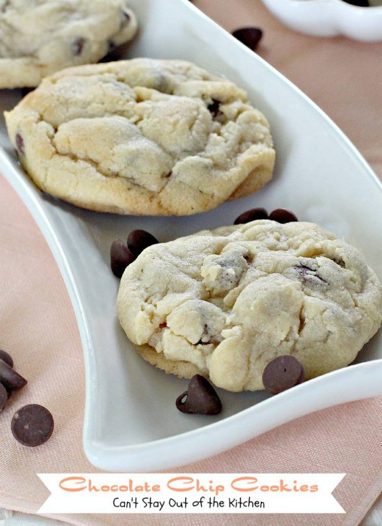 Chocolate Chip Cookies | Can't Stay Out of the Kitchen | these soft #chocolatechip #cookies are heavenly and a family favorite. #chocolate #dessert #chocolatechipcookies