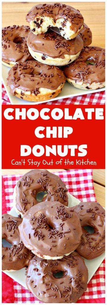 Chocolate Chip Donuts | Can't Stay Out of the Kitchen | these spectacular #donuts are filled with miniature #ChocolateChips. They're glazed with a #chocolate icing and sprinkled with chocolate #sprinkles on top. Mouthwatering #breakfast for #holidays like #MothersDay or #FathersDay. #HolidayBreakfast #FathersDayBreakfast #MothersDayBreakfast #ChocolateChipDonuts