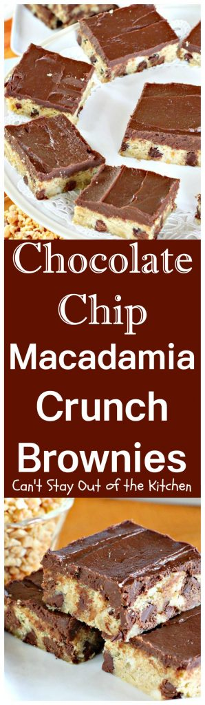 Chocolate Chip Macadamia Crunch Brownies | Can't Stay Out of the Kitchen | these outrageous #brownies are to die for! Absolutely divine #chocolate frosting. #dessert