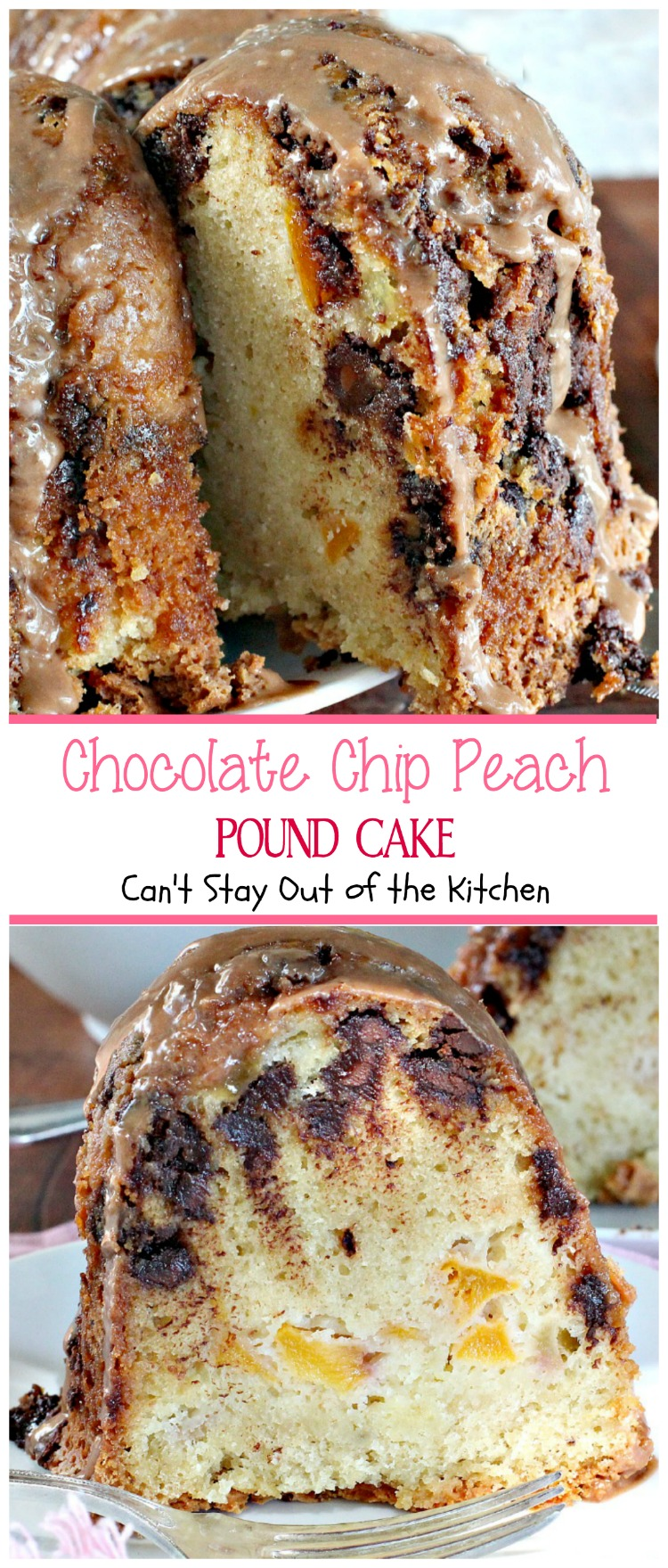 Chocolate Chip Peach Pound Cake - Can't Stay Out of the Kitchen