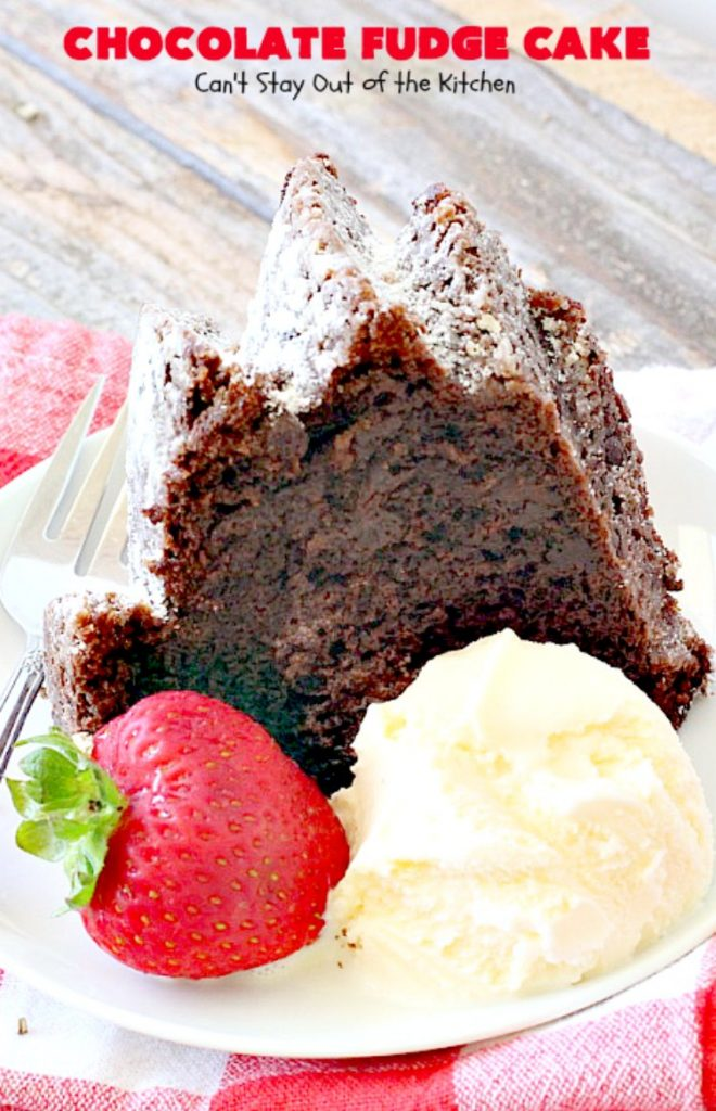 Chocolate Fudge Cake | Can't Stay Out of the Kitchen | This fabulous #chocolate #cake is incredibly fudgy since it includes a box of chocolate pudding and chocolate chips in the batter. Perfect for potlucks, backyard barbecues & #holiday parties. Quick & easy #dessert.