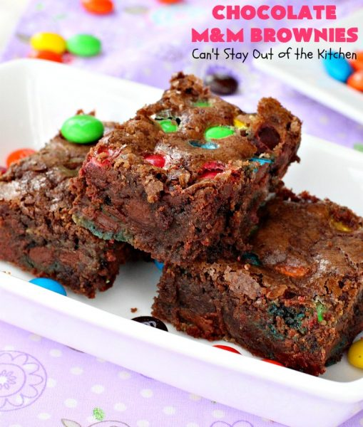 Chocolate M&M Brownies | Can't Stay Out of the Kitchen | these doubly delicious #brownies will have you drooling from the first bite. They're rich, decadent & filled with #MMs. Wonderful for #tailgating parties, potlucks or backyard BBQs. We enjoy them whenever we want a #ChocolateDessert! #dessert #MMDessert #FavoriteBrownieRecipe #BestBrownieRecipe