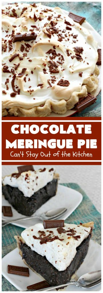 Chocolate Meringue Pie | Can't Stay Out of the Kitchen | this was my favorite #pie growing up. It's so mouthwatering & a spectacular #dessert for #Easter, #MothersDay or #FathersDay. It's a #chocolate lover's dream! Rich, decadent & heavenly! #ChocolatePie #ChocolateMeringuePie #Holiday #HolidayDessert #EasterDessert #FavoriteChocolatePie