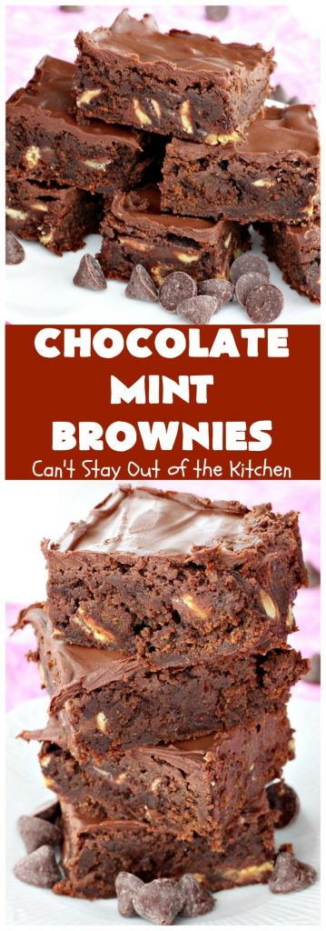 Chocolate Mint Brownies | Can't Stay Out of the Kitchen | these #brownies are sensational. They include dark-roasted #ChocolateMintChips. This #dessert will have you salivating from the first bite. Great for #tailgating parties, potlucks & #holidays. We couldn't get enough of this chocolatey delight! #chocolate #ChocolateDessert #HolidayDessert #SaintPatricksDay #ValentinesDay #brownie #ChristmasCookieExchange #Mint #FavoriteBrownieRecipe