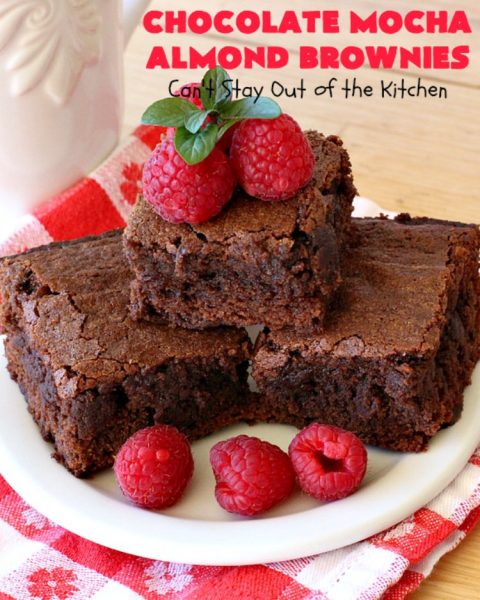 Chocolate Mocha Almond Brownies | Can't Stay Out of the Kitchen | #chocolate lovers & #coffee lovers are going to go crazy over these spectacular #brownies! This amazing #dessert is terrific for #tailgating parties, potlucks & summer #holiday fun. These brownies got two thumbs up when we made them. #ChocolateMochaAlmondBrownies #HolidayDessert #CoffeeDessert #ChocolateDessert