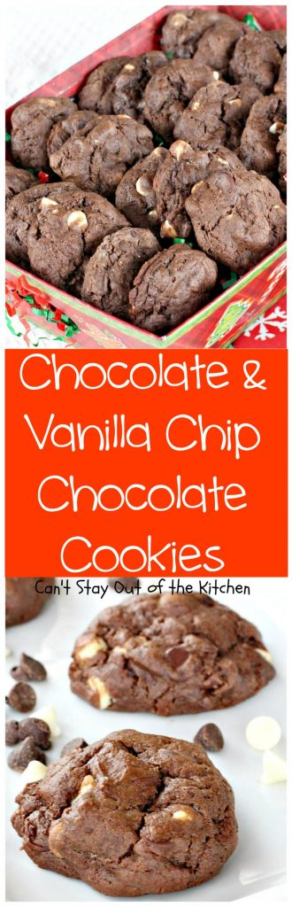 Chocolate and Vanilla Chip Chocolate Cookies | Can't Stay Out of the Kitchen | these amazing #chocolate #cookies are filled with both chocolate & #vanilla chips. Perfect 4 any occasion. #dessert