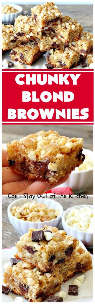Chunky Blond Brownies | Can't Stay Out of the Kitchen | these are our favorite #brownies. They're filled with #chocolate chunks, vanilla chips & #macadamianuts. Terrific for potlucks, summer #BBQs or #holidays like #FourthofJuly. Everyone loves them! #dessert #cookie