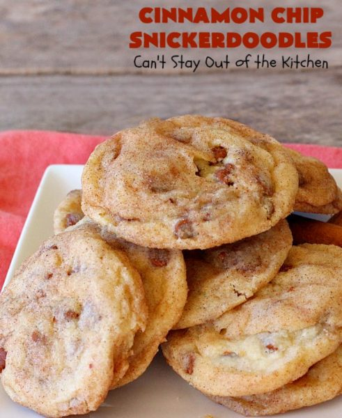 Cinnamon Chip Snickerdoodles | Can't Stay Out of the Kitchen | Triple the #cinnamon flavor with these amazing #cookies. Rich, sweet, decadent & oh, so heavenly. #dessert #Snickerdoodles #CinnamonDessert #CinnamonChips #CinnamonChipSnickerdoodles #Tailgating #CinnamonCookies