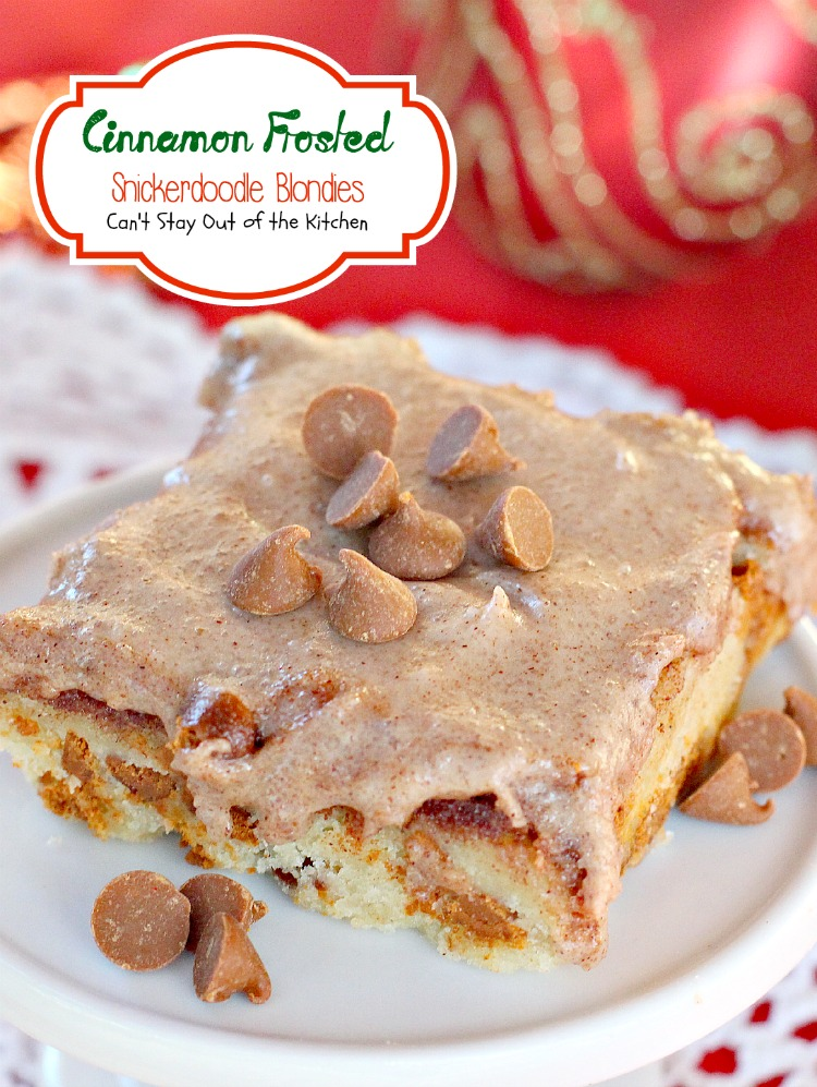 Cinnamon Frosted Snickerdoodle Blondies - Can't Stay Out ...
