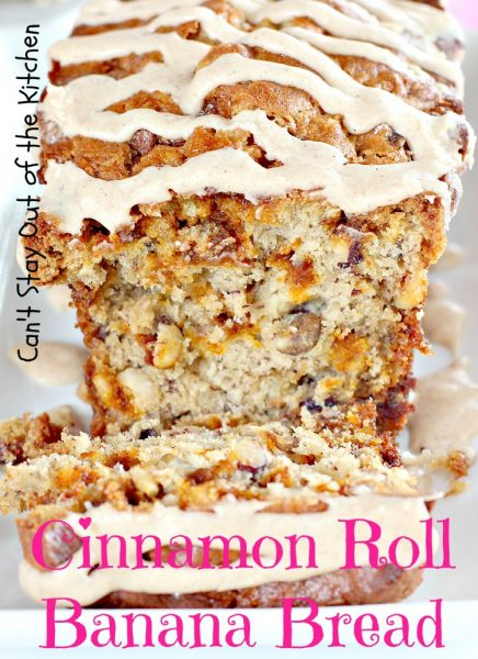 Cinnamon Roll Banana Bread | Can't Stay Out of the Kitchen