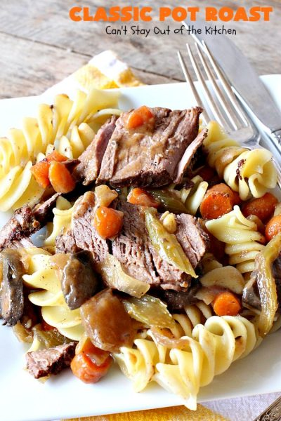 Classic Pot Roast | Can't Stay Out of the Kitchen | this fantastic #slowcooker #potroast is perfect for cold, dreary & drab winter days. It's a hearty, comforting & satisfying meal that will warm you up pronto! Every bite is succulent & mouthwatering. #beef #pasta #carrots #companymaindish #roastbeef #RoastBeefDinner