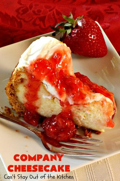 Company Cheesecake | Can't Stay Out of the Kitchen | this amazing #cheesecake comes with either a #Strawberry or #cherry topping. It's perfect for #holiday parties & #Christmas or #ValentinesDay dinner. #dessert