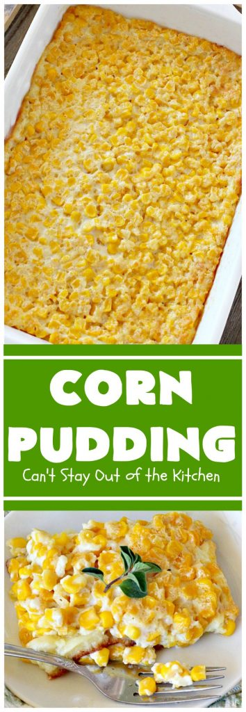 Corn Pudding | Can't Stay Out of the Kitchen