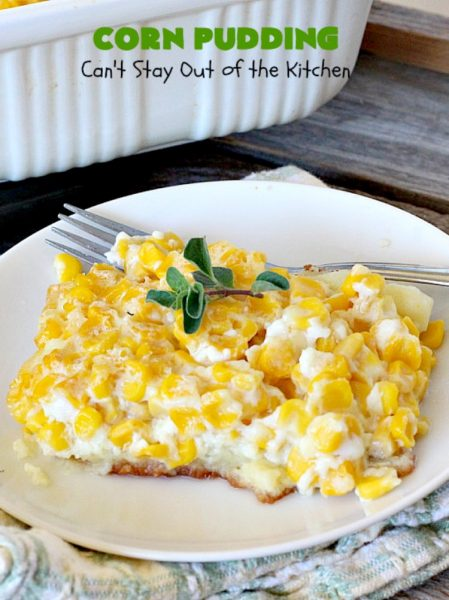 Corn Pudding | Can't Stay Out of the Kitchen | our favorite #corn #casserole recipe is also the easiest! This one is like a corn #souffle. It's the perfect side dish for #holidays like #Thanksgiving or #Christmas or to serve for company.