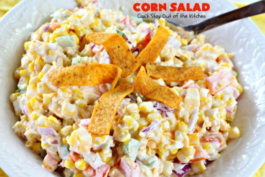 Corn Salad | Can't Stay Out of the Kitchen | This #TexMex #salad is spectacular. You can also serve it as an #appetizer dip with #Fritos scoops. It's perfect for #MemorialDay & other summer #holidays. #glutenfree