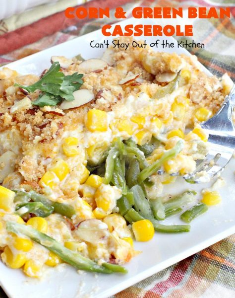 Corn and Green Bean Casserole | Can't Stay Out of the Kitchen | This is one of our favorite #holiday #casseroles. Everyone always raves over it! #corn #greenbeans #cheese #Thanksgiving #Christmas