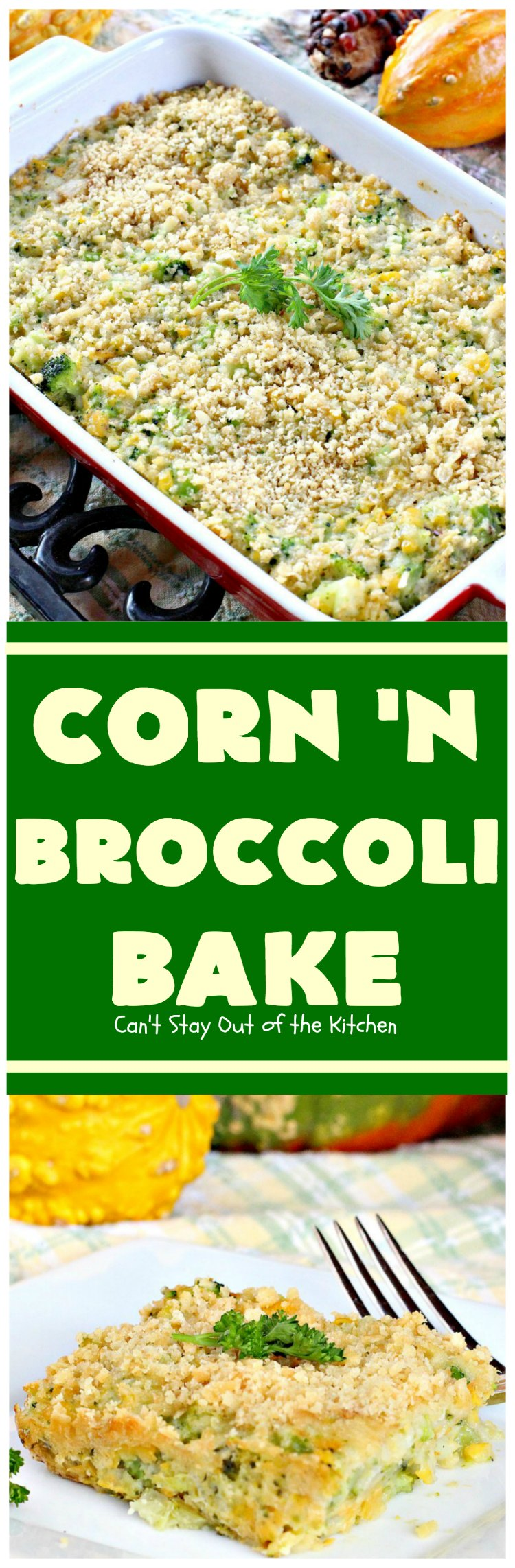 Corn 'n Broccoli Bake | Can't Stay Out of the Kitchen