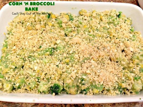 Corn 'n Broccoli Bake | Can't Stay Out of the Kitchen | this fabulous side dish is quick & easy & great for family or company dinners. It's also perfect for #FathersDay & other #holidays. #corn #broccoli